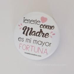 Botón Destapador Tenerte Como Madre Es Mi Mayor Fortuna RD.$250.00